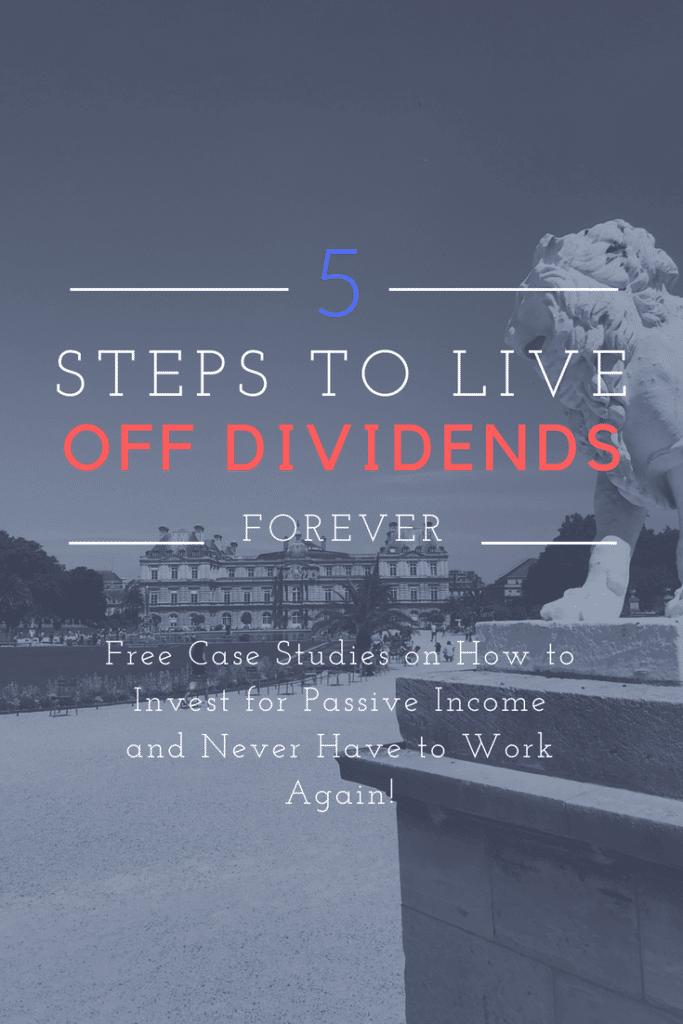 5 Steps to Live Off Dividends Forever